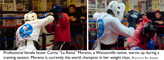 "Professional female boxer Carina ""La Reina"" Moreno, a Watsonville native, warms up during a training session. Moreno is currently the world champion in her weight class. Photo by Sal Ingram."