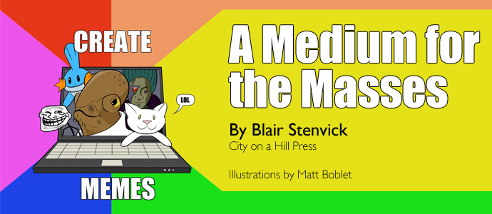 A Medium for the Masses | By Blair Stenvick, City on a Hill Press