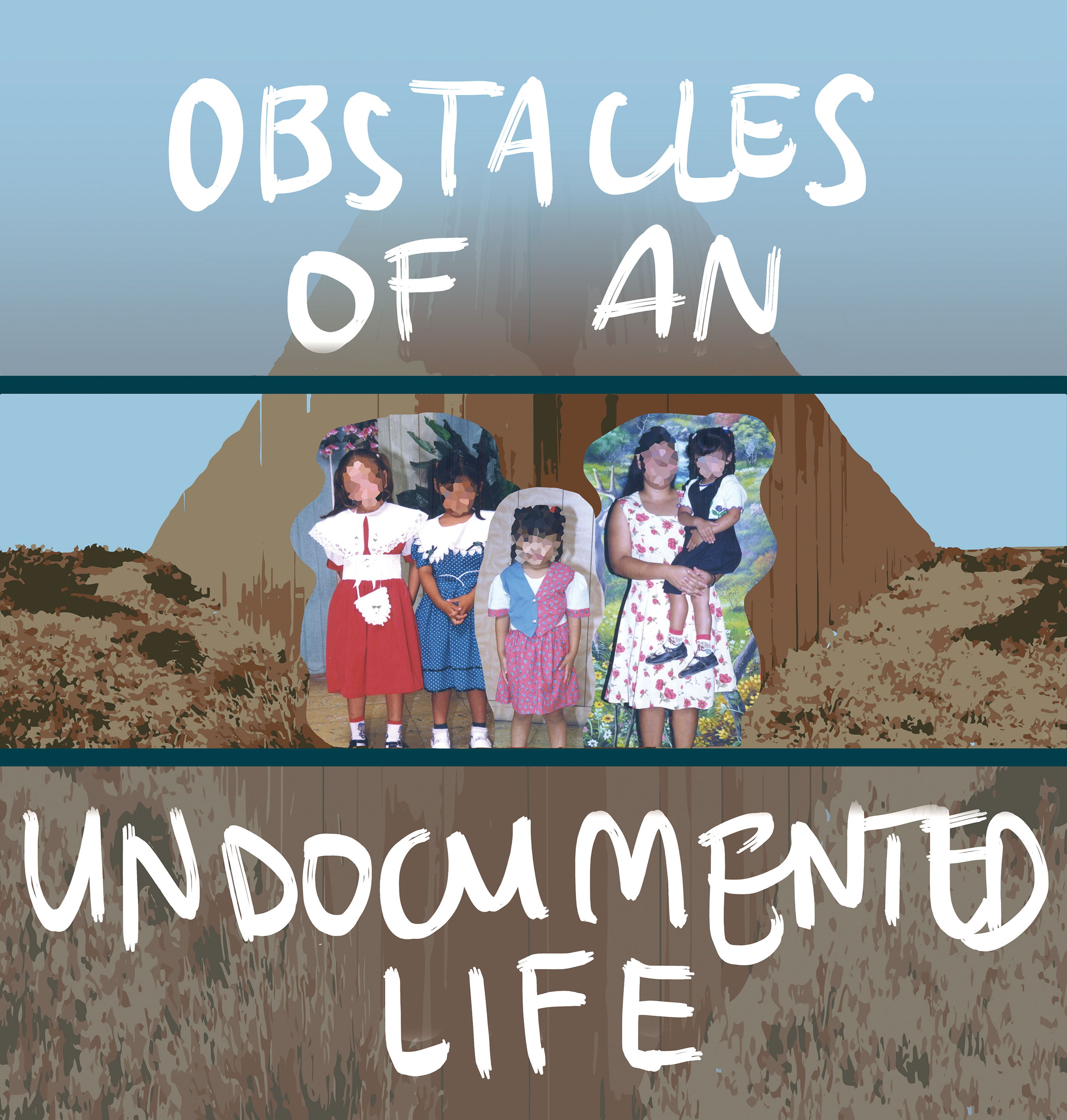 Obstacles of an Undocumented Life
