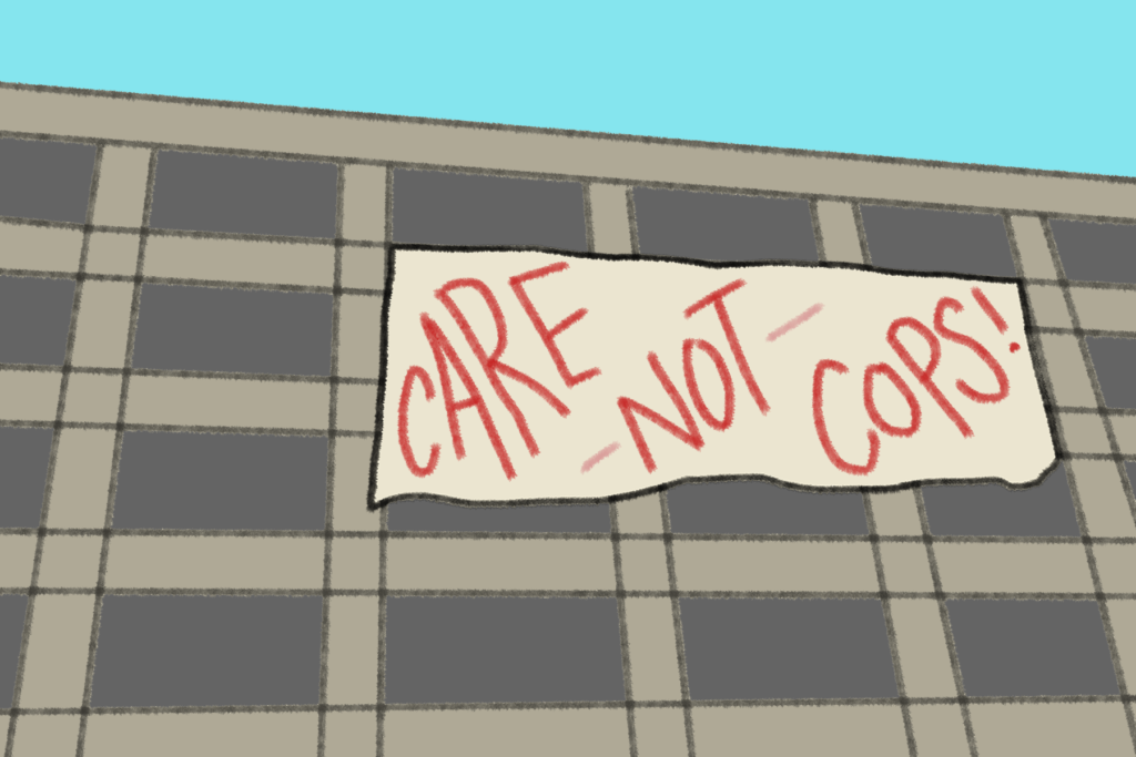 """A digital illustration of a banner reading """"care not cops!"""" being dropped from the top story of a parking garage."""
